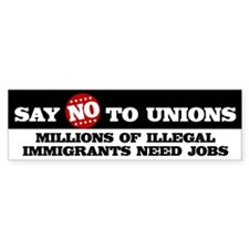 Say No to Unions Bumper Sticker