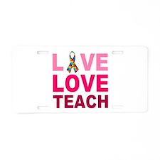 Live Love Teach Autism Aluminum License Plate