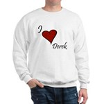 I love Derek Sweatshirt