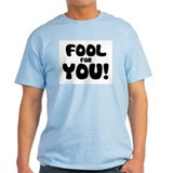 Fool for YOU! Ash Grey T-Shirt