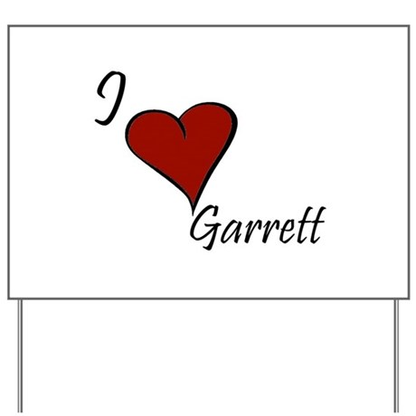 I love Garrett Yard Sign