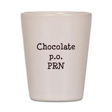 Chocolate p.o. PRN Shot Glass