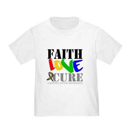 Faith Love Cure Autism Toddler T-Shirt