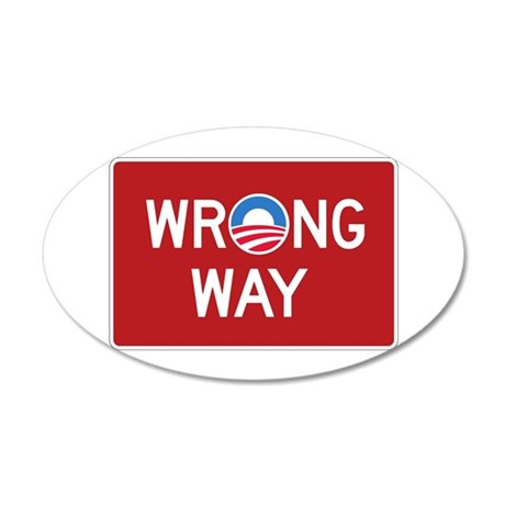 Obama Wrong Way 38.5 x 24.5 Oval Wall Peel