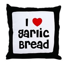I * Garlic Bread Throw Pillow
