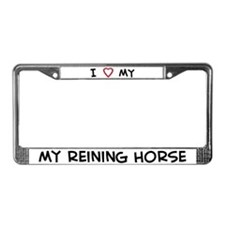 I Love reining Horse License Plate Frame