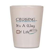 Cruising... A Way of Life Shot Glass