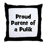 Proud Parent of a Pulik Throw Pillow
