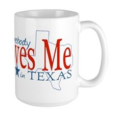 Somebody loves me in TX Mug