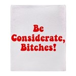 Be Considerate! Throw Blanket