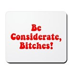 Be Considerate! Mousepad
