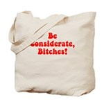 Be Considerate! Tote Bag