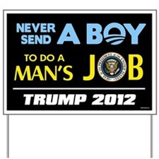 Never Send a BOY - Trump Yard Sign