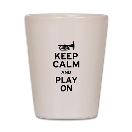 Keep Calm and Play On (Mellophone) Shot Glass