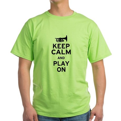 Keep Calm and Play On (Mellophone) Green T-Shirt