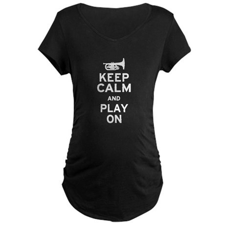 Keep Calm and Play On (Mellophone) Maternity Dark