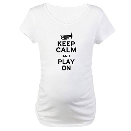 Keep Calm and Play On (Mellophone) Maternity T-Shi