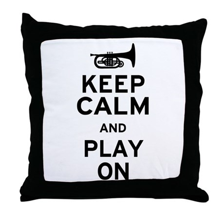 Keep Calm and Play On (Mellophone) Throw Pillow