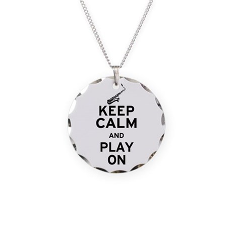 Keep Calm and Play On (Sax) Necklace Circle Charm