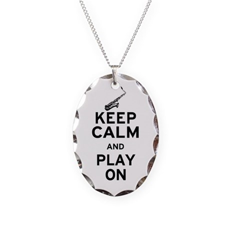Keep Calm and Play On (Sax) Necklace Oval Charm
