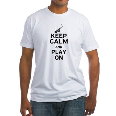 Keep Calm and Play On (Sax) Fitted T-Shirt