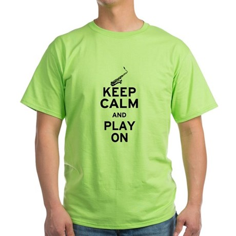 Keep Calm and Play On (Sax) Green T-Shirt
