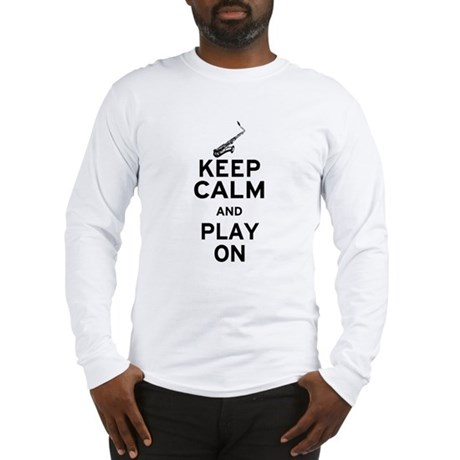 Keep Calm and Play On (Sax) Long Sleeve T-Shirt