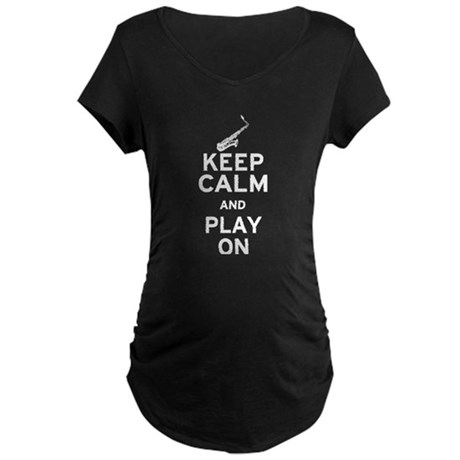 Keep Calm and Play On (Sax) Maternity Dark T-Shirt