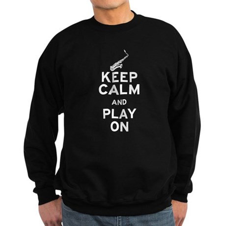 Keep Calm and Play On (Sax) Sweatshirt (dark)