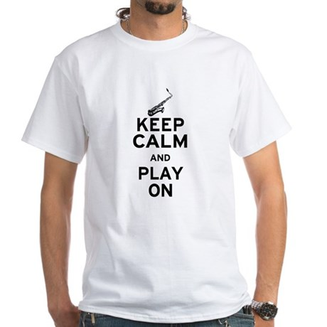 Keep Calm and Play On (Sax) White T-Shirt