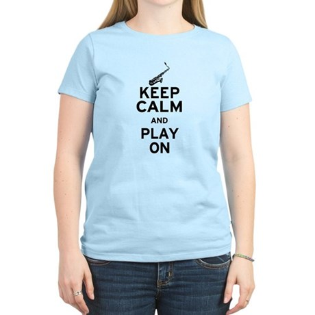 Keep Calm and Play On (Sax) Women's Light T-Shirt