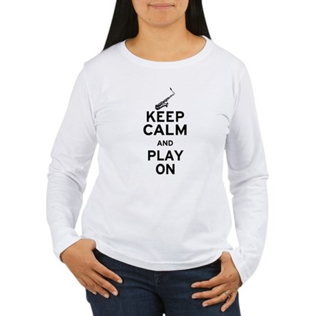 Keep Calm and Play On (Sax) Women's Long Sleeve T-