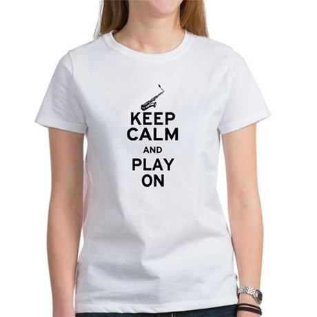Keep Calm and Play On (Sax) Women's T-Shirt
