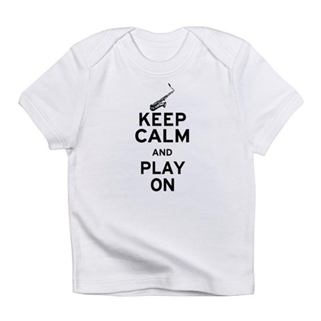 Keep Calm and Play On (Sax) Infant T-Shirt
