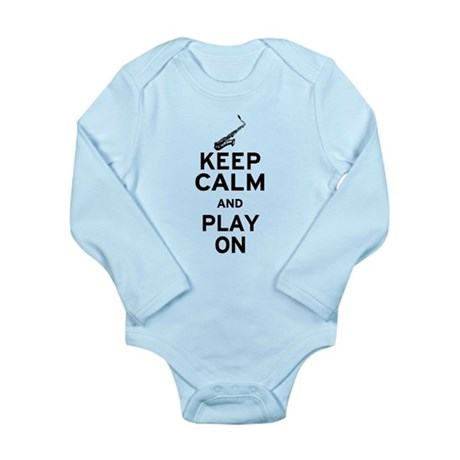 Keep Calm and Play On (Sax) Long Sleeve Infant Bod