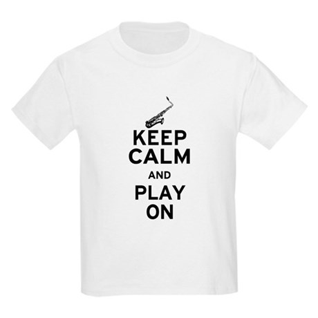 Keep Calm and Play On (Sax) Kids Light T-Shirt