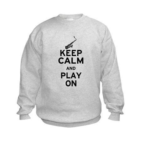 Keep Calm and Play On (Sax) Kids Sweatshirt