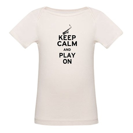 Keep Calm and Play On (Sax) Organic Baby T-Shirt