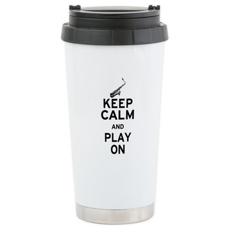 Keep Calm and Play On (Sax) Ceramic Travel Mug