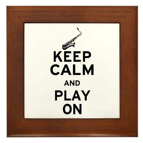 Keep Calm and Play On (Sax) Framed Tile