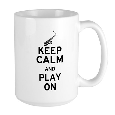 Keep Calm and Play On (Sax) Large Mug