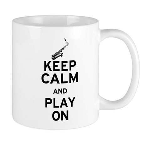 Keep Calm and Play On (Sax) Mug