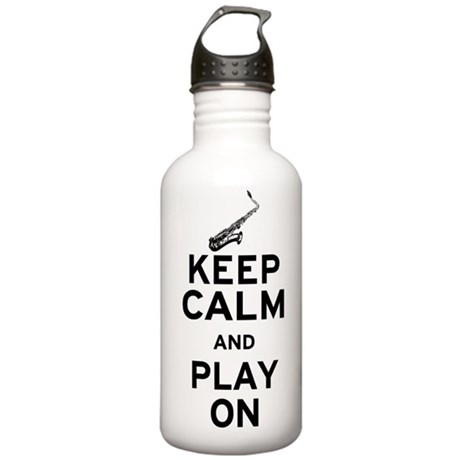 Keep Calm and Play On (Sax) Stainless Water Bottle