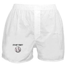 I'd Hit That Baseball Boxer Shorts