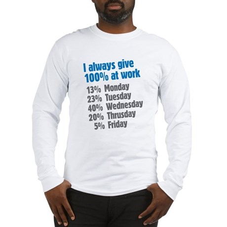I give 100% Long Sleeve T-Shirt