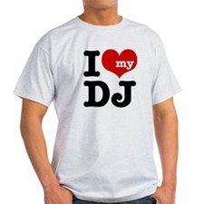 I Love My DJ T-Shirt