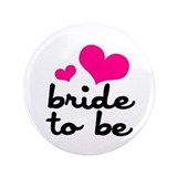 "Bride To Be 3.5"" Button"
