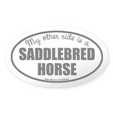 My Other Ride Is A Saddlebred Horse Oval Decal
