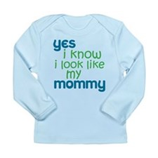 looks like mommy! Long Sleeve Infant T-Shirt