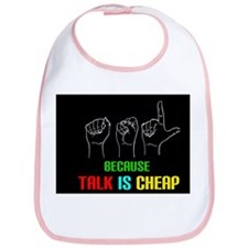 Talk is Cheap Bib